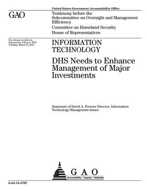 Primary view of object titled 'Information Technology: DHS Needs to Enhance Management of Major Investments'.