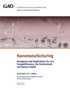 Primary view of object titled 'Nanomanufacturing: Emergence and Implications for U.S. Competitiveness, the Environment, and Human Health'.