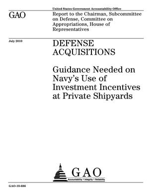 Primary view of object titled 'Defense Acquisitions: Guidance Needed on Navy's Use of Investment Incentives at Private Shipyards'.