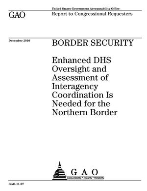 Primary view of object titled 'Border Security: Enhanced DHS Oversight and Assessment of Interagency Coordination Is Needed for the Northern Border'.