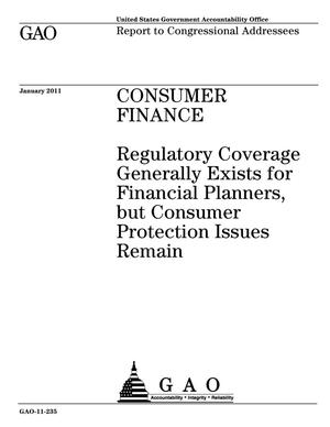 Primary view of object titled 'Consumer Finance: Regulatory Coverage Generally Exists for Financial Planners, but Consumer Protection Issues Remain'.