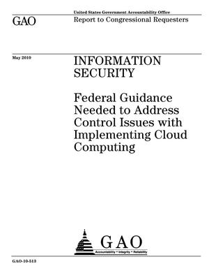 Primary view of object titled 'Information Security: Federal Guidance Needed to Address Control Issues with Implementing Cloud Computing'.