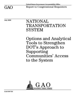 Primary view of object titled 'National Transportation System: Options and Analytical Tools to Strengthen DOT's Approach to Supporting Communities' Access to the System'.