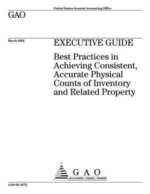 Primary view of object titled 'Executive Guide: Best Practices in Achieving Consistent, Accurate Physical Counts of Inventory and Related Property'.