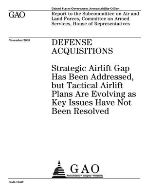 Primary view of object titled 'Defense Acquisitions: Strategic Airlift Gap Has Been Addressed, but Tactical Airlift Plans Are Evolving as Key Issues Have Not Been Resolved'.