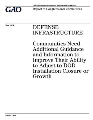 Primary view of object titled 'Defense Infrastructure: Communities Need Additional Guidance and Information to Improve Their Ability to Adjust to DOD Installation Closure or Growth'.