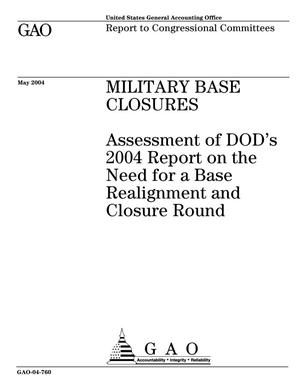 Primary view of object titled 'Military Base Closures: Assessment of DOD's 2004 Report on the Need for a Base Realignment and Closure Round'.
