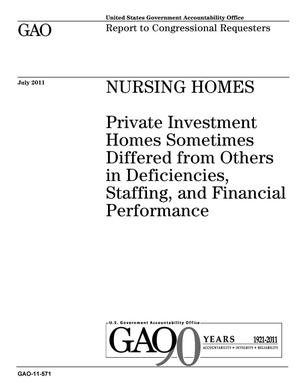 Primary view of object titled 'Nursing Homes: Private Investment Homes Sometimes Differed from Others in Deficiencies, Staffing, and Financial Performance'.