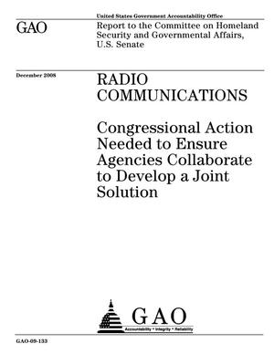 Primary view of object titled 'Radio Communications: Congressional Action Needed to Ensure Agencies Collaborate to Develop a Joint Solution'.