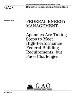 Primary view of object titled 'Federal Energy Management: Agencies Are Taking Steps to Meet High-Performance Federal Building Requirements, but Face Challenges'.