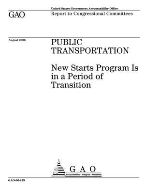 Primary view of object titled 'Public Transportation: New Starts Program Is in a Period of Transition'.
