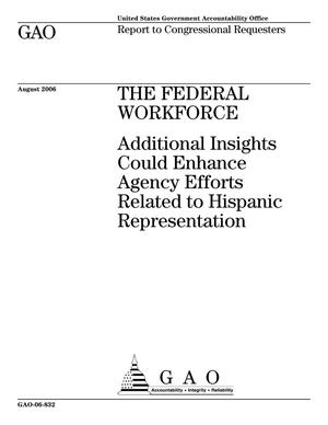 Primary view of object titled 'The Federal Workforce: Additional Insights Could Enhance Agency Efforts Related to Hispanic Representation'.