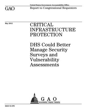 Primary view of object titled 'Critical Infrastructure Protection: DHS Could Better Manage Security Surveys and Vulnerability Assessments'.