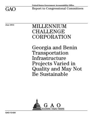Primary view of object titled 'Millennium Challenge Corporation: Georgia and Benin Transportation Infrastructure Projects Varied in Quality and May Not Be Sustainable'.
