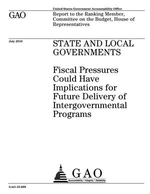 Primary view of object titled 'State and Local Governments: Fiscal Pressures Could Have Implications for Future Delivery of Intergovernmental Programs'.