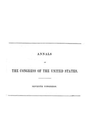 Primary view of object titled 'The Debates and Proceedings in the Congress of the United States, Seventh Congress, First Session'.