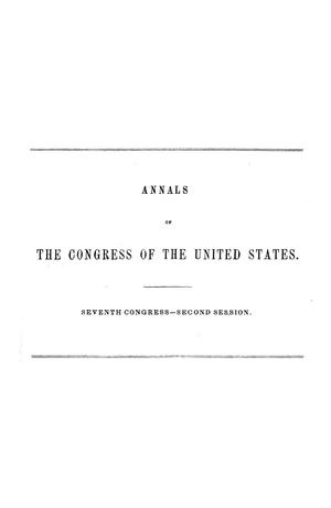 The Debates and Proceedings in the Congress of the United States, Seventh Congress, Second Session