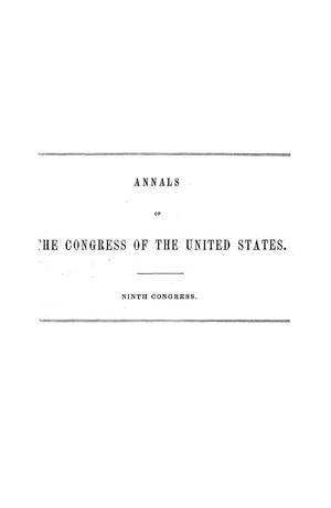 The Debates and Proceedings in the Congress of the United States, Ninth Congress