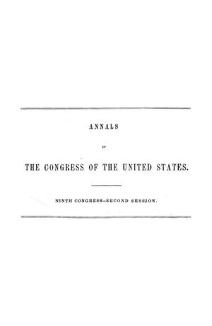 The Debates and Proceedings in the Congress of the United States, Ninth Congress, Second Session