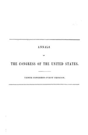 Primary view of object titled 'The Debates and Proceedings in the Congress of the United States, Tenth Congress, First Session, [Volume 1]'.