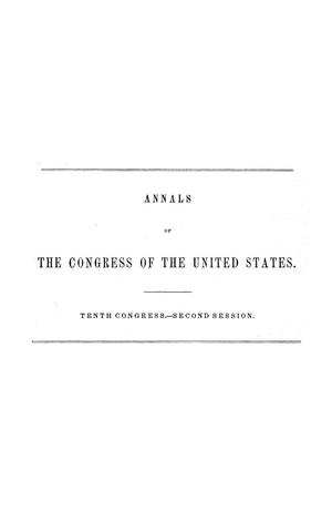 Primary view of object titled 'The Debates and Proceedings in the Congress of the United States, Tenth Congress, Second Session'.