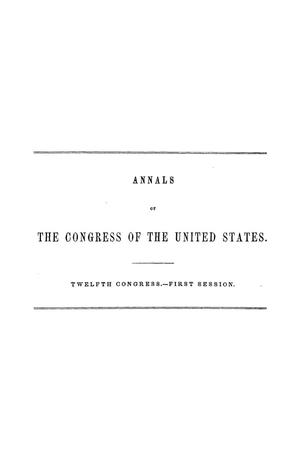 Primary view of object titled 'The Debates and Proceedings in the Congress of the United States, Twelfth Congress, First Session, [Volume 1]'.