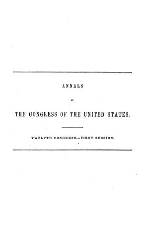 The Debates and Proceedings in the Congress of the United States, Twelfth Congress, First Session, [Volume 2]
