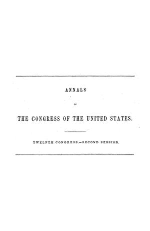 Primary view of object titled 'The Debates and Proceedings in the Congress of the United States, Twelfth Congress, Second Session'.