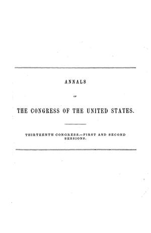 Primary view of object titled 'The Debates and Proceedings in the Congress of the United States, Thirteenth Congress, First and Second Sessions'.