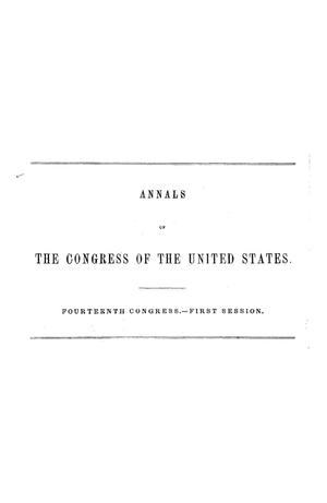 The Debates and Proceedings in the Congress of the United States, Fourteenth Congress, First Session