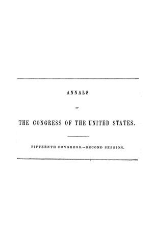 The Debates and Proceedings in the Congress of the United States, Fifteenth Congress, Second Session, [Volume 1]