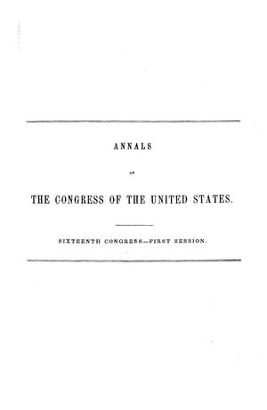 Primary view of object titled 'The Debates and Proceedings in the Congress of the United States, Sixteenth Congress, First Session, [Volume 1]'.