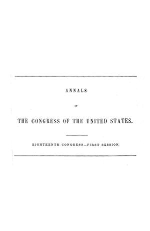 The Debates and Proceedings in the Congress of the United States, Eighteenth Congress, First Session, [Volume 1]