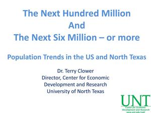 Primary view of object titled 'The Next Hundred Million and The Next Six Million - or more: Population Trends in the US and North Texas'.