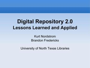 Primary view of object titled 'Digital Repository 2.0: Lessons Learned and Applied'.