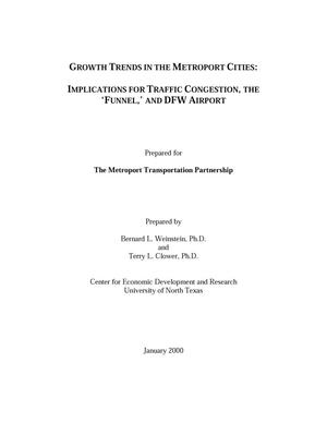Primary view of object titled 'Growth Trends in the Metroport Cities: Implications for Traffic Congestion, the 'Funnel', and DFW Airport'.