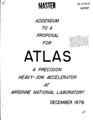 Primary view of object titled 'Addendum to a Proposal for ATLAS: a Precision-Ion Accelerator at Argonne National Laboratory, December 1978'.