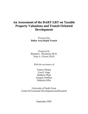 An Assessment of the DART LRT on Taxable Property Valuations and Transit Oriented Development