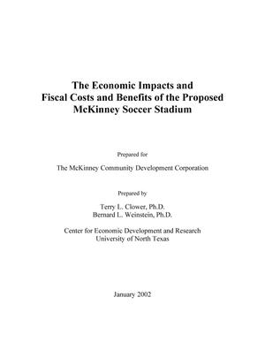 Primary view of object titled 'The Economic Impacts and Fiscal Costs and Benefits of the Proposed McKinney Soccer Stadium'.
