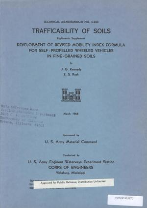 Primary view of object titled 'Trafficability of Soils: Eighteenth Supplement, Development of Revised Mobility Index Formula for Self-Propelled Wheeled Vehicles in Fine-Grained Soils'.