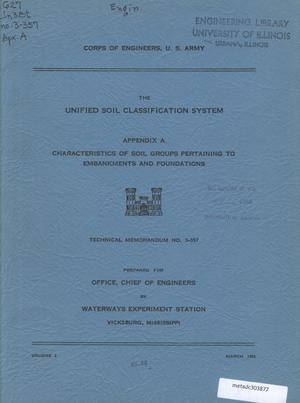Primary view of object titled 'The Unified Soil Classification System, Appendix A: Characteristics of Soil Groups Pertaining to Embankments and Foundations'.