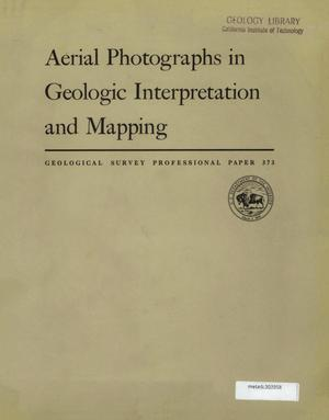 Primary view of object titled 'Aerial Photographs in Geologic Interpretation and Mapping'.