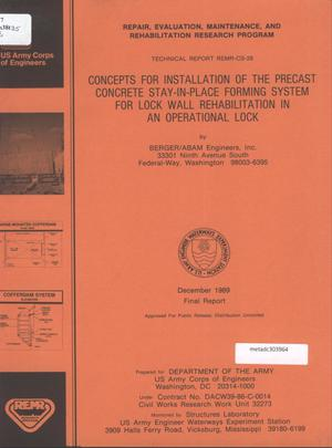 Primary view of object titled 'Concepts for Installation of the Precast Concrete Stay-in-Place Forming System for Lock Wall Rehabilitation in an Operational Lock'.