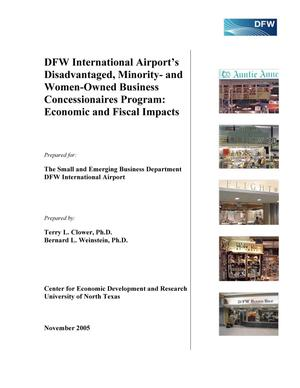 Primary view of object titled 'DFW International Airport's Disadvantaged, Minority- and Women-Owned Business Concessionaires Program: Economic and Fiscal Impacts'.