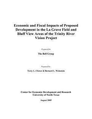 Primary view of object titled 'Economic and Fiscal Impacts of Proposed Development in the La Grave Field and Bluff View Areas of the Trinity River Vision Project'.