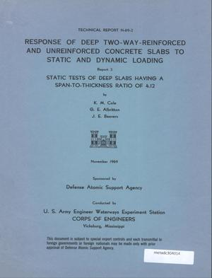 Primary view of object titled 'Response of Deep Two-Way-Reinforced and Unreinforced Concrete Slabs to Static and Dynamic Loading, Report 3: Static Tests of Deep Slabs Having a Span-to-Thickness Ratio of 4.12'.