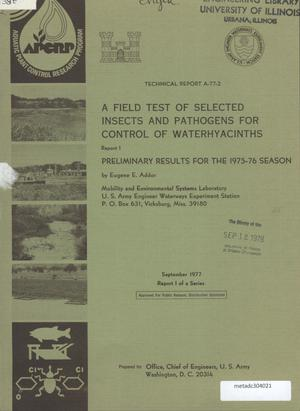 Primary view of object titled 'A Field Test of Selected Insects and Pathogens for Control of Waterhyacinths, Report 1: Preliminary Results for the 1975-76 Season'.