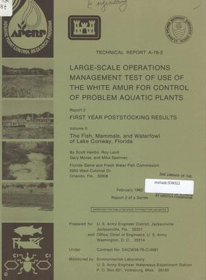 Primary view of object titled 'Large-Scale Operations Management Test of Use of the White Amur for Control of Problem Aquatic Plants, Report 2: First Year Poststocking Results, Volume 2: The Fish, Mammals, and Waterfowl of Lake Conway, Florida'.