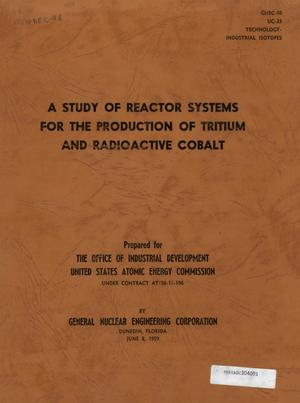 Primary view of object titled 'A Study of Reactor Systems for the Production of Tritium and Radioactive Cobalt'.