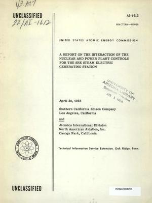 Primary view of object titled 'A Report on the Interaction of the Nuclear and Power Plant Controls for the SRE Steam Electric Generating Station'.